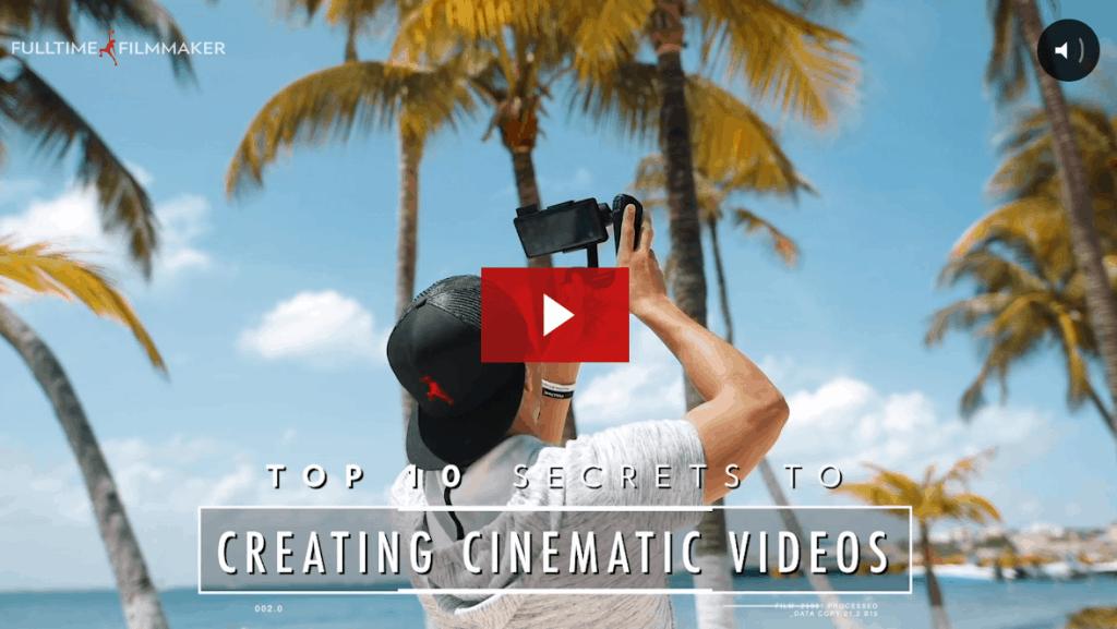 Top 10 Secrets to Cinematic Videos