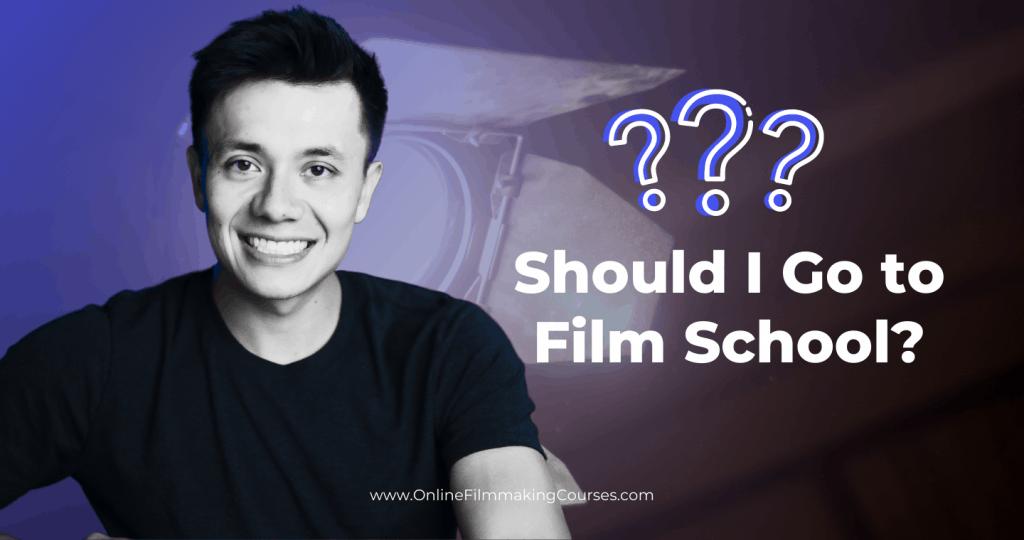 Should I Go to Film School