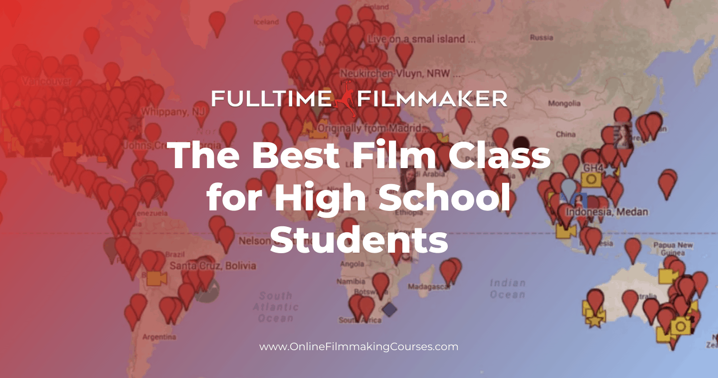 Full Time Filmmaker is the Best Film Class for High School Students