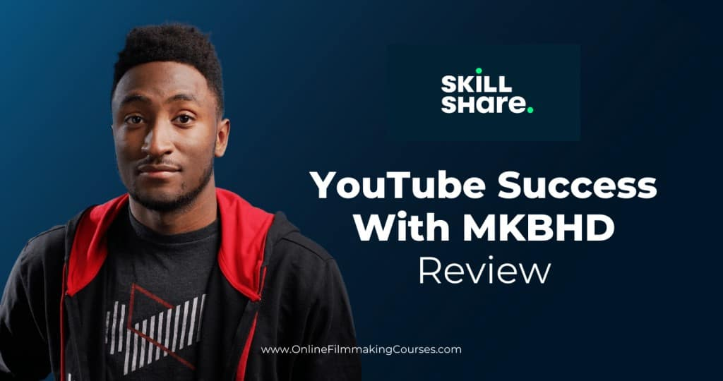 Marques Brownlee Skillshare Course Review